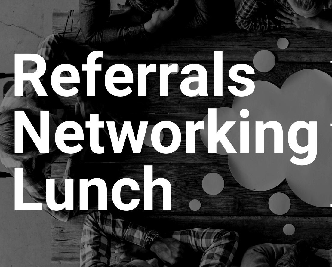 Referrals Networking Lunch