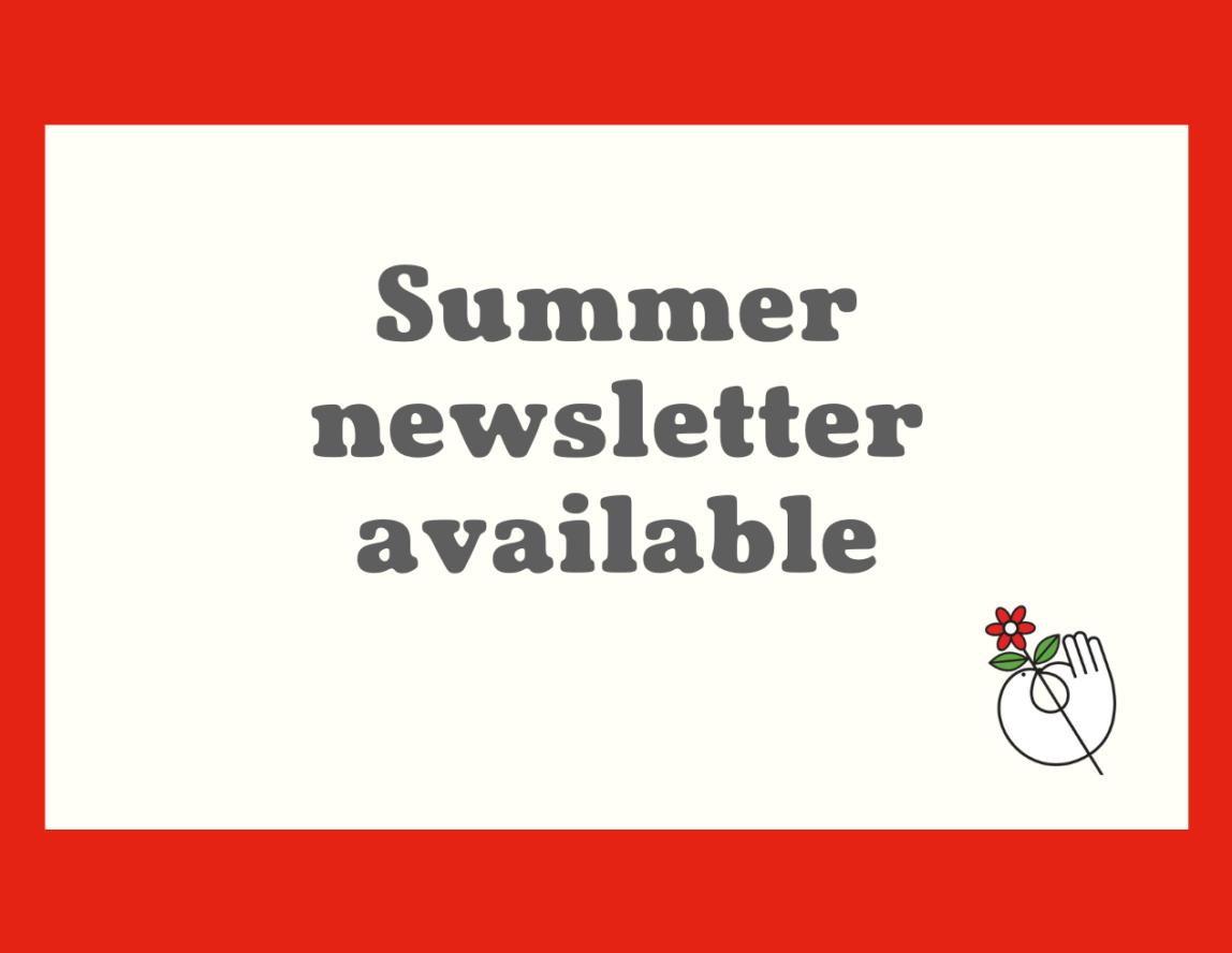 Summer newsletter available